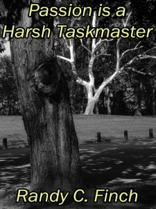 Passion_is_a_Harsh_Taskmaster